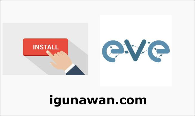 Cara Install Eve-NG di Virtualbox