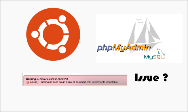 Study Case : Phpmyadmin Warning in ./libraries/sql.lib.php#613 count():