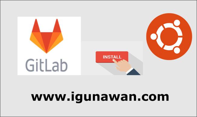 Cara Install Gitlab-CE di Ubuntu Server